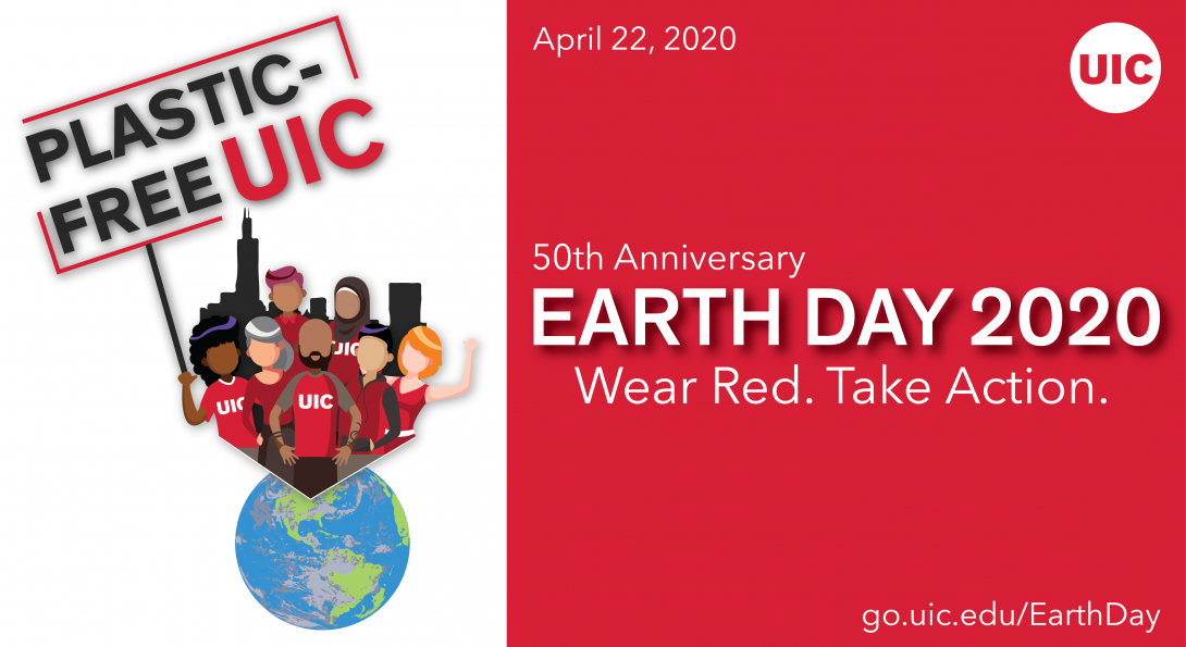Plastic-free UIC. 50th Anniversary Earth Day. 2020. Wear Red. Take Action. April 22, 2020